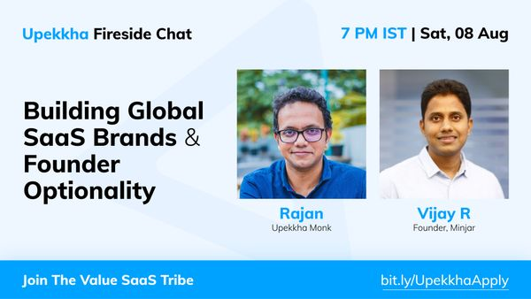 Upekkha Fireside Chat: Building Global SaaS Brands & Founder Optionality
