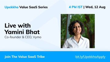 Upekkha Value SaaS Series: Yamini Bhat, Vymo